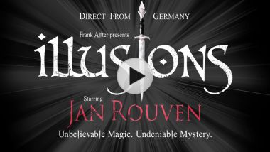 DIRECT FROm GERMANY - illusions - Starring JAN ROUVEN - Unbelievable Magic. Undeniable Mystery.